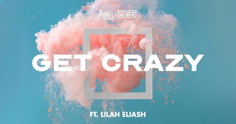 """Phael & the Heat, fuori il brano """"Get Crazy"""" con Lilah Eliash"""