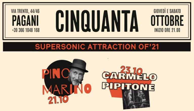 Pagani, Marino e Pipitone live al Cinquanta